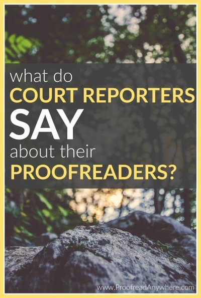 What do court reporters say about their proofreaders